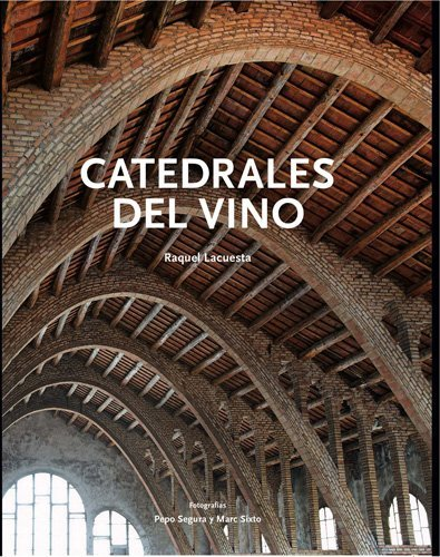 9788492758296: Catedrales Del Vino (Patrimoni artístic de Catalunya)