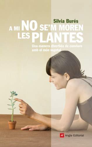 9788492758791: A mi no se'm moren les plantes (Inspira)
