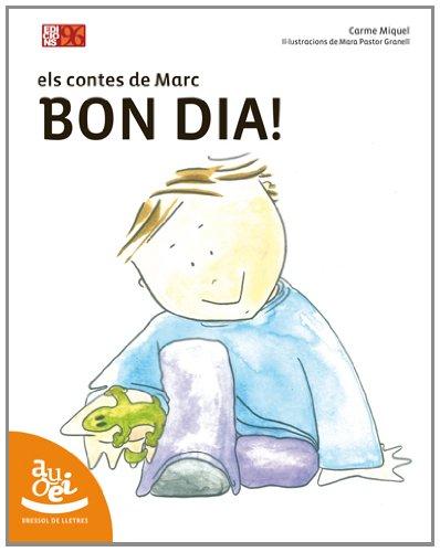 9788492763108: Bon dia: Els contes de Marc (Bressol de lletres)