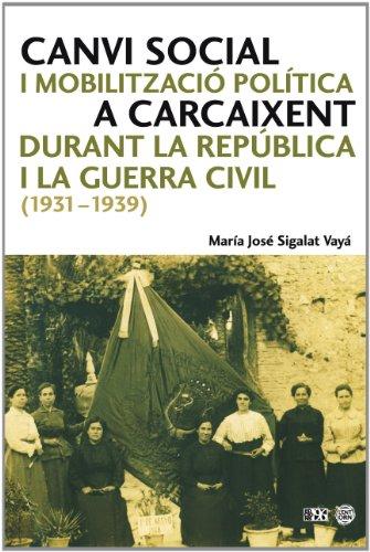 9788492763542: Canvi Social I Mobilització Política a Carcaixent Durant La República I La Guerra Civil (1931-1939) (L'entorn)
