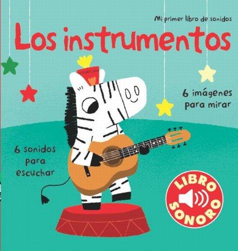 9788492766666: Los instrumentos. Mi primer libro de sonidos