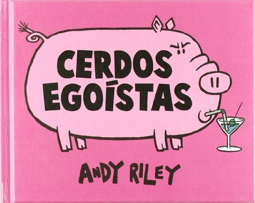 Cerdos egoistas (8492769408) by Andy Riley