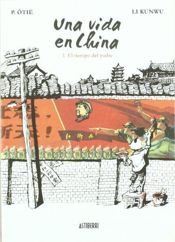 9788492769575: Una vida en china Nº 01: El tiempo del padre