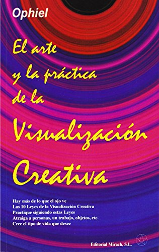 9788492773046: EL ARTE Y LA PRACTICA DE LA VISUALIZACION CREATIVA