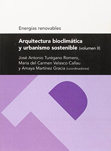 9788492774685: Arquitectura bioclimática y urbanismo sostenible (volumen II) (Serie Energias renovables) (Textos docentes)