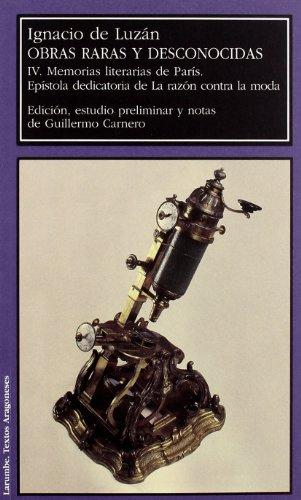 Obras raras y desconocidas Vol. IV: Memorias: Luzán, Ignacio de