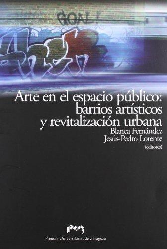 Arte en el espacio público barrios artísticos: Fernández, Blanca; Lorente,