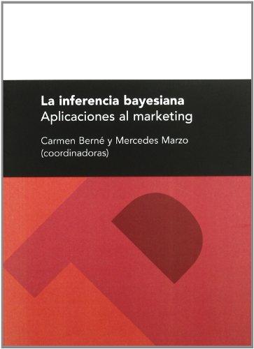 9788492774944: La inferencia bayesiana. Aplicaciones al marketing (Textos Docentes)