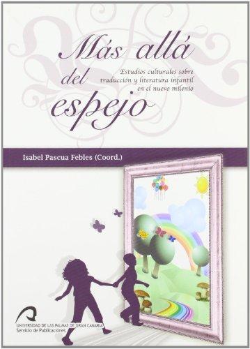 9788492777037: Más allá del espejo: Estudios actuales sobre traducción y literatura infantil en el nuevo milenio (Monografía)