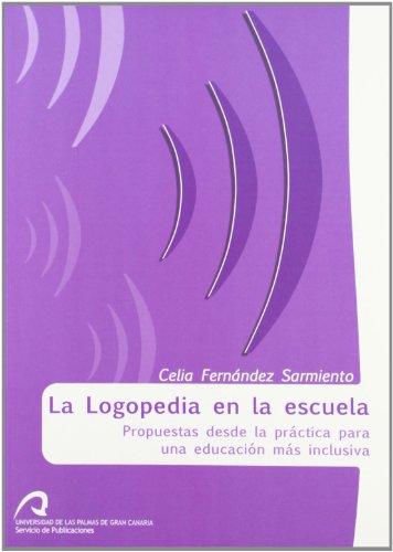 9788492777105: La logopedia en la escuela: Propuestas desde la práctica para una educación más inclusiva (Monografía)