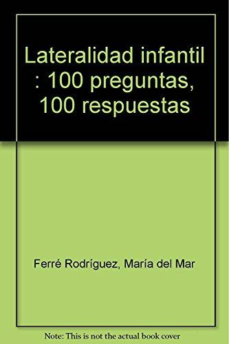 9788492785056: Lateralidad infantil : 100 preguntas, 100 respuestas