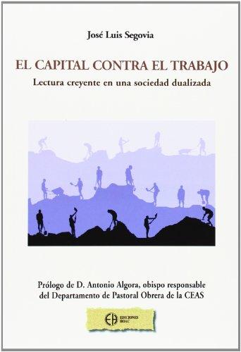 9788492787180: El Capital Contra El Trabajo
