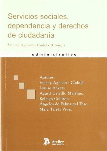 9788492788064: Servicios sociales, dependencia y derechos de ciudadania. (Atelier Administrativo)
