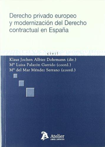 9788492788590: Derecho privado europeo y modernización del derecho contractual en España.: Incluye la propuesta de anteproyecto de ley de modernización del derecho de obligaciones y contratos. (Atelier Civil)