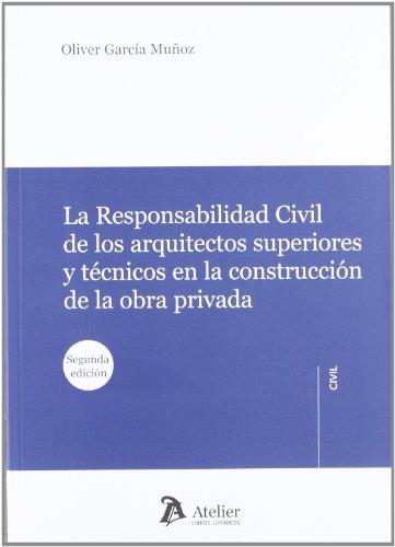 9788492788811: Responsabilidad civil de los arquitectos superiores y técnicos en la construcción de la obra privada. (Atelier Civil)