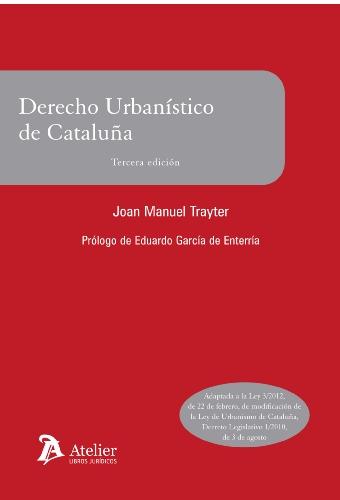9788492788828: DERECHO URBANISTICO DE CATALU?A 3'EDICION ADAPTADO LEY 3/2012