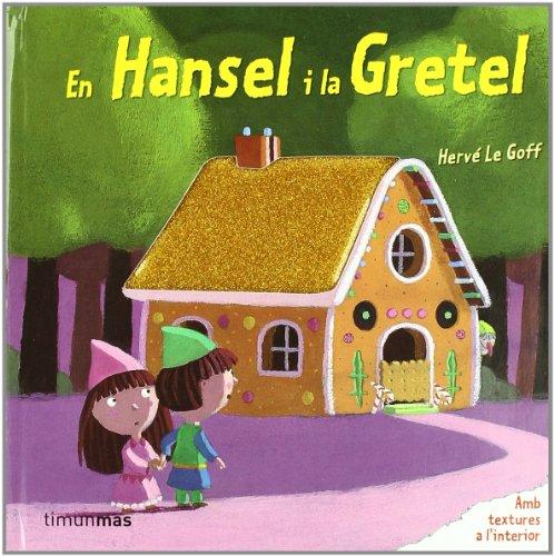 9788492790906: En Hansel i la Gretel: Amb texturas a l'interior (LLIBRES SORPRESA)