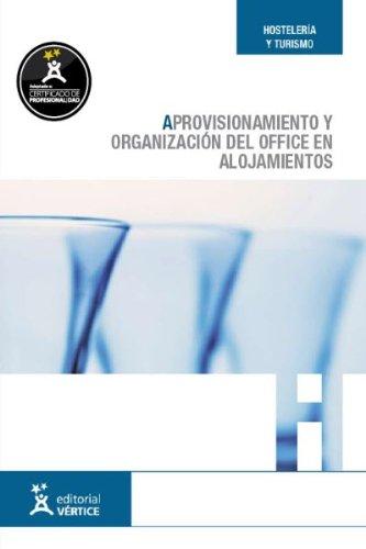 9788492791637: APROVISIONAMIENTO Y ORGANIZACION DEL OFFICE EN ALOJAMIENTOS