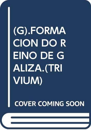 9788492792764: A Formacion Do Reino de Galiza (711-910)