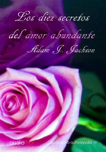 9788492793907: Los diez secretos del amor abundante.Audiolibro.Cd Mp3