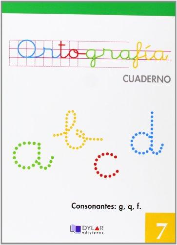 9788492795062: ORTOGRAFIA 7 - Consonantes: g, q, f