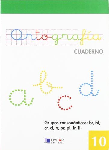 9788492795093: ORTOGRAFIA 10 - Grupos consonánticos: Br, bl, cr, tr, pr, pl, fr, fl