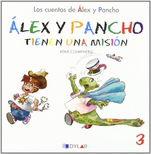 9788492795758: ALEX Y PANCHO TIENEN UNA MISIÓN - CUENTO 3: Álex y Pancho tienen una misión (Los cuentos de Álex y Pancho)