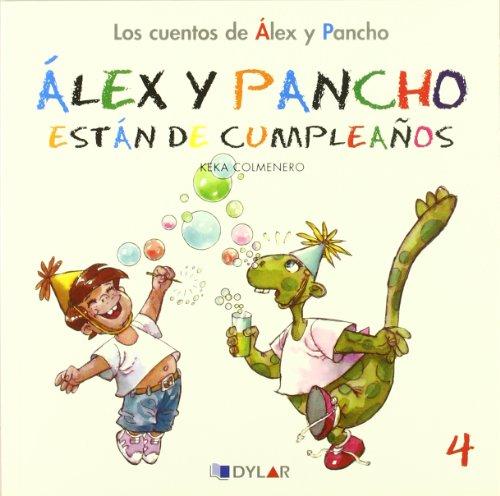 9788492795765: ALEX Y PANCHO DE CUMPLEAÑOS - CUENTO 4: Álex y Pancho están de cumpleaños (Los cuentos de Álex y Pancho)
