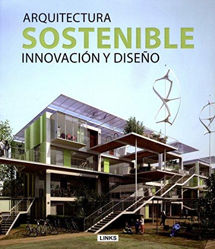9788492796243: Arquitectura sostenible. Innovación y diseño