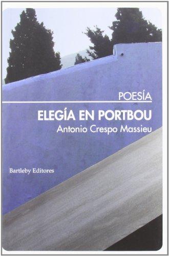 ELEGIA EN PORTBOU: BARTLEBY EDITORES,S.L