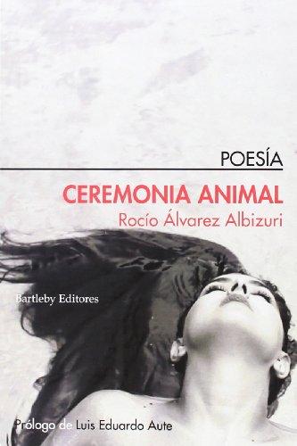9788492799732: Ceremonia Animal, Colección Poesia (Bartleby)