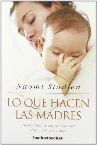 9788492801572: Lo que hacen las madres (Books4pocket crec. y salud)