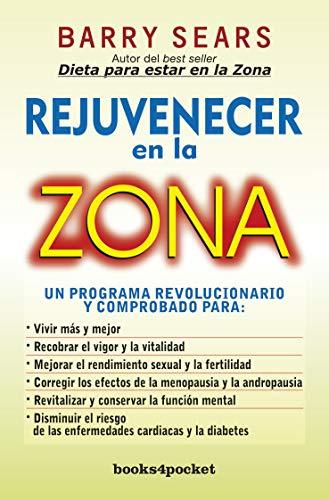 9788492801848: Rejuvenecer en la zona (Spanish Edition) (Books4pocket Crecimiento y Salud)
