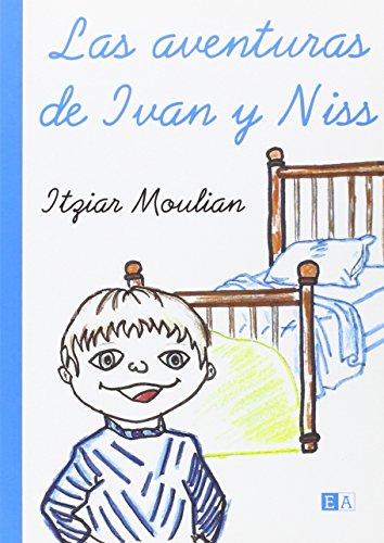 Las Aventuras De Ivan Y Niss: Moulian, Itziar