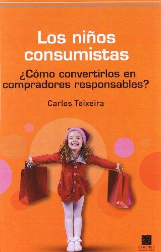 9788492806300: NiOs Consumistas,Los (Pensamiento del presente)
