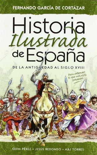 9788492809073: Historia ilustrada de España : de la Antigüedad al siglo XVIII
