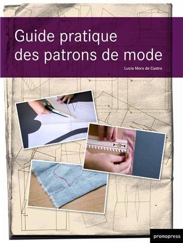 Guide pratique des patrons de mode: Lucia Mors de