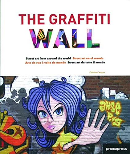 9788492810444: The Graffiti Wall: Street Art from Around the World