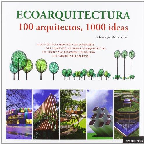 9788492810499: ECOARQUITECTURA 100 ARQUITECTOS 1000 IDEAS