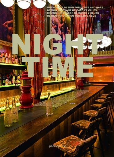 9788492810604: Night Time: Innovative Design for Clubs and Bars