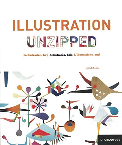 9788492810611: Illustration Unzipped. La ilustración, hoy