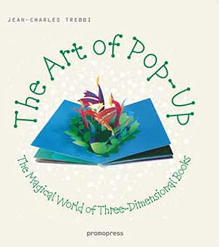 9788492810659: The Art of Pop Up: The Magical World of Three-Dimensional Books