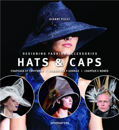 9788492810901: Hats & Caps. Designing Fashion Accesories