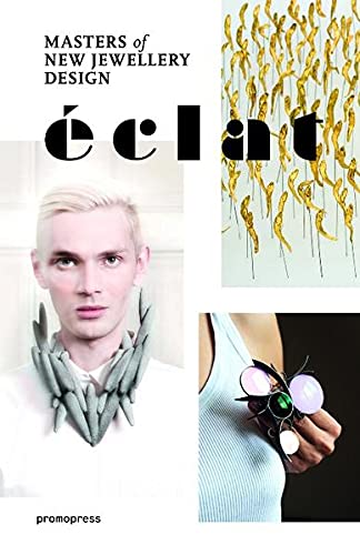 9788492810970: Éclat: The Masters of New Jewelry Design