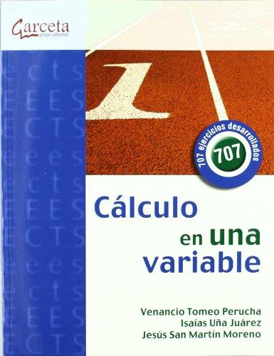 9788492812363: CALCULO EN UNA VARIABLE-CON 707 EJERCICIOS DESARROLLADOS