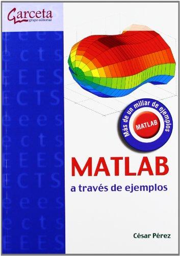 9788492812431: Matlab a Traves de Ejemplos