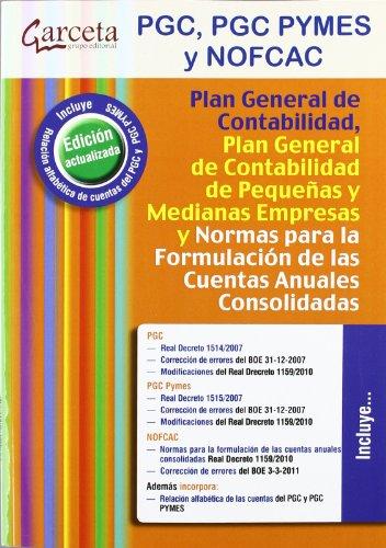 9788492812936: PLAN GENERAL DE CONTABILIDAD, PGC PYMES Y NORMAS PARA LA FORMULACION DE LAS CUE