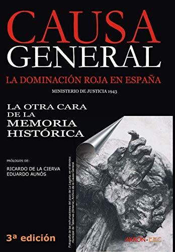 9788492814312: Causa General: La dominación roja en España. La otra cara de la Memoria Histórica (Historia)