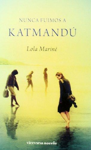 9788492819355: Nunca fuimos a Katmandú (edición impresa)