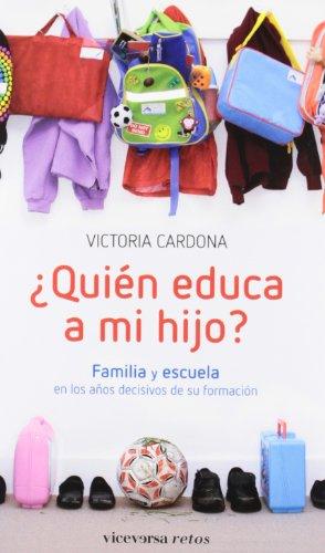 9788492819980: ¿Quién educa a mi hijo?: familia y escuela en los años decisivos de su formación